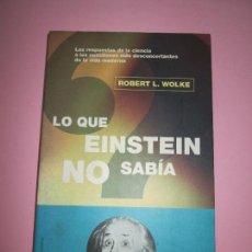 Libros de segunda mano - libro-lo que einstein no sabía-robert l.wolke-2002-ed.robinbook sl-buen estado-ver fotos. - 97965523