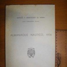 Libros de segunda mano: ALMANAQUE NÁUTICO 1974. OBSERVATORIO DE MARINA. Lote 97969547