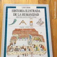 Libros de segunda mano: HISTORIA ILUSTRADA DE LA HUMANIDAD, LAS CASAS, PIERO VENTURA, EVEREST. Lote 98001163