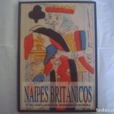 Libros de segunda mano: LIBRERIA GHOTICA. NAIPES BRITANICOS Y SU INFLUENCIA INTERNACIONAL. 1993. FOLIO. MUY ILUSTRADO. MAGIA. Lote 98002423
