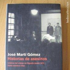 Libros de segunda mano: HISTORIAS DE ASESINOS.- JOSÉ MARTÍN GÓMEZ.- R.B.A. EDITORES. Lote 98005459
