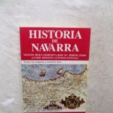 Libros de segunda mano: HISTORIA DE NAVARRA POR VICENTE HUICI URMENETA , JOSE Mª JIMENO JURIO , JAVIER MONZON ,A. ESTEVEZ. Lote 98010063
