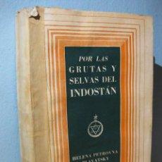 Libri di seconda mano: POR LAS GRUTAS Y SELVAS DEL INDOSTÁN (H. P. BLAVATSKY) 1958. TEOSOFÍA SOCIEDAD TEOSÓFICA CUEVAS. Lote 98029523