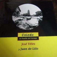 Libros de segunda mano: OVIEDO. LA HUELLA DEL TIEMPO. JOSE VELEZ Y JUAN DE LILLO. CAFE ESPAÑOL / AYUNTAMIENTO DE OVIEDO, 199. Lote 98038575