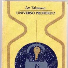 Libros de segunda mano: UNIVERSO PROHIBIDO - LEO TALAMONTI. Lote 98046271