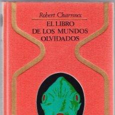 Libros de segunda mano: EL LIBRO DE LOS MUNDOS OLVIDADOS - ROBERT CHARROUX. Lote 98080403