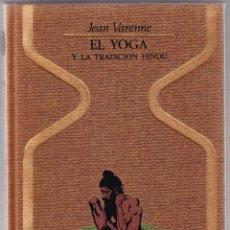 Libros de segunda mano: EL YOGA Y LA TRADICION HINDU - JEAN VARENNE. Lote 98080707