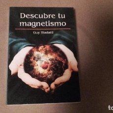 Libros de segunda mano: DESCUBRE TU MAGNETISMO. GUY BIADATTI. Lote 98131411