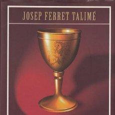 Libros de segunda mano: JOSEP FERRET. EL GRIAL Y EL COMPLOT DE LOS CABALLEROS TEMPLARIOS. MARTÍNEZ ROCA 1998. Lote 48598547