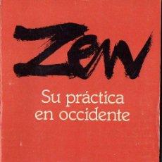 Libros de segunda mano: KAPLEAU : ZEN, SU PRÁCTICA EN OCCIDENTE (MÉXICO, 1988). Lote 98139699