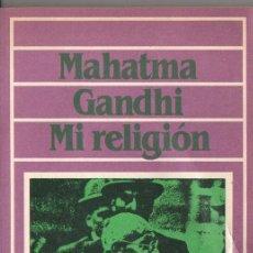 Libros de segunda mano: MAHATMA GANDHI : MI RELIGIÓN (DÉDALO, 1986) . Lote 98141535