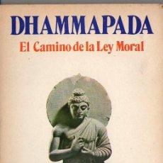 Libros de segunda mano: DHAMMAPADA EL CAMINO DE LA LEY MORAL (HASTINAPURA, 1983) BILINGÜE SÁNSCRITO CASTELLANO. Lote 98141975