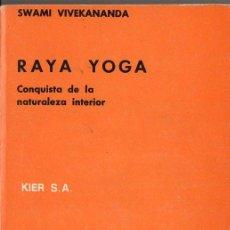 Libros de segunda mano: SWAMI VIVEKANANDA : RAYA YOGA CONQUISTA DE LA NATURALEZA INTERIOR (KIER, 1987) . Lote 98142715