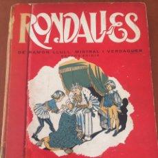 Libros de segunda mano: RONDALLES DE RAMON LLULL, MISTRAL I VERDAGUER- 2ª EDICIÓN 1953. Lote 98193672