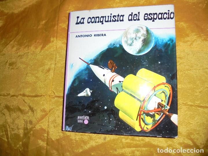 LA CONQUISTA DEL ESPACIO. ANTONIO RIBERA. AURIGA 1971. (Libros de Segunda Mano - Literatura Infantil y Juvenil - Otros)