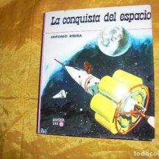 Libros de segunda mano: LA CONQUISTA DEL ESPACIO. ANTONIO RIBERA. AURIGA 1971.. Lote 114886276