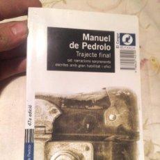 Libros de segunda mano: ANTIGUO LIBRO TRAJECTE FINAL ESCRITO POR MANUEL DE PEDROLO AÑO 2008. Lote 98213339
