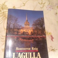 Libros de segunda mano: ANTIGUO LIBRO L'AGULLA DAURADA ESCRITO POR MONTSERRAT ROIG AÑO 1987 . Lote 98217659