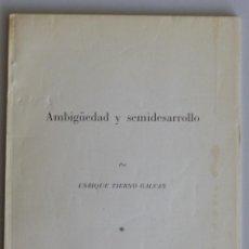 Libros de segunda mano: ENRIQUE TIERNO GALVAN // AMBIGÜEDAD Y SEMIDESARROLLO // UNIVERSIDAD DE SALAMANCA. Lote 98218075