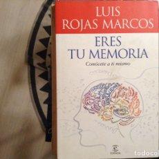 Libros de segunda mano: ERES TÚ MEMORIA. LUIS ROJAS MARCOS. Lote 98227867