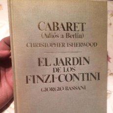 Libros de segunda mano: ANTIGUO LIBRO CABARET Y EL JARDIN DE LOS FINZI- CONTINI AÑO 1974 . Lote 98238943