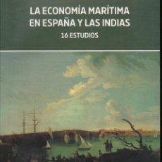 Libros de segunda mano: LA ECONOMIA MARITIMA EN ESPAÑA Y LAS INDIAS 16 ESTUDIOS .. LIBROS. Lote 98243991
