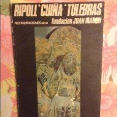 Libros de segunda mano: RIPOLL. CUIÑA. TULEBRAS. RESTAURACIONES DE LA FUNDACION JUAN MARCH 1971 1972. Lote 98248851