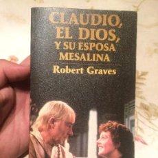 Libros de segunda mano: ANTIGUO LIBRO EL DIOS Y SU ESPOSA MESALINA ESCRITO POR ROBERT GRAVES AÑO 1979 . Lote 98249199