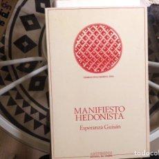 Libros de segunda mano: MANIFIESTO HEDONISTA. ESPERANZA GUISÁN. Lote 98251914