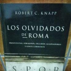 Libros de segunda mano: ROBERT C. KNAPP : LOS OLVIDADOS DE ROMA (PROSTITUTAS, FORAJIDOS, ESCLAVOS, GLADIADORES Y..). 2012. Lote 98327563