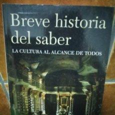 Libros de segunda mano: CHARLES VAN DOREN : BREVE HISTORIA DEL SABER (LA CULTURA AL ALCANCE DE TODOS). ED. PLANETA, 2006. Lote 98328607