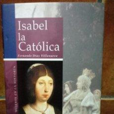 Libros de segunda mano: ISABEL LA CATÓLICA - FERNANDO DIAZ VILLANUEVA - MUJERES EN LA HISTORIA. Lote 98332723