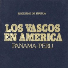 Libros de segunda mano: LOS VASCOS EN AMERICA. PANAMA-PERU. SEGUNDO IZPIZUA. Lote 98342899