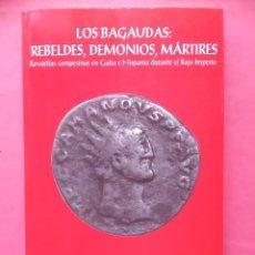 Libros de segunda mano: LOS BAGAUDAS, REBELDES, DEMONIOS, MARTIRES JUAN CARLOS SANCHEZ LEON 1996 UNIVERSIDAD JAEN. Lote 98343135