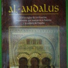 Libros de segunda mano: AL ANDALUS . OCHO SIGLOS DE CIVILIZACIÓN MUSULMANA QUE MARCARON LA HISTORIA Y LA CULTURA DE ESPAÑA. Lote 98343343