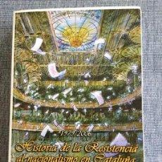 Libros de segunda mano: HISTORIA A LA RESISTENCIA AL NACIONALISMO EN CATALUÑA, 1976/2006. ANTONIO ROBLES.. Lote 98344687