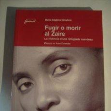 Libros de segunda mano: UMUTESI - FUGIR O MORIR AL ZAIRE. LA VIVÈNCIA D'UNA REFUGIADA RUANDESA (2002). RUANDA ÀFRICA CATALÀ.. Lote 98346135