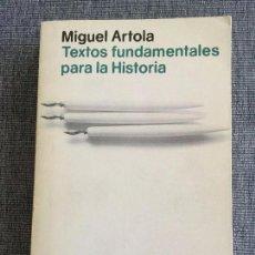 Libros de segunda mano: TEXTOS FUNDAMENTALES PARA LA HISTORIA. MIGUEL ARTOLA.. Lote 98347183