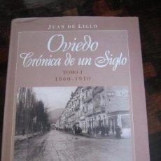 Libros de segunda mano: OVIEDO. CRONICA DE UN SIGLO. TOMO I. 1860 - 1910. JUAN DE LILLO. EDICIONES NOBEL, 1997. TAPA DURA CO. Lote 195370935
