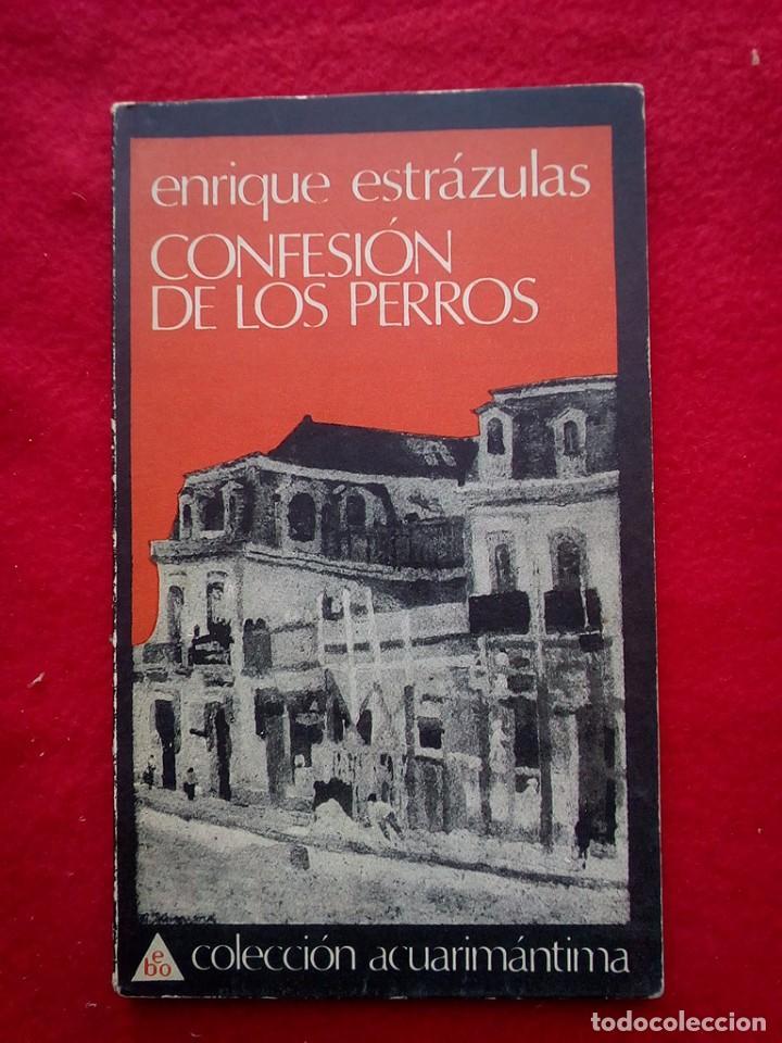 ENRIQUE ESTRAZULAS CONFESION DE LOS PERROS 1975 20 CMS 1ª EDICION 150 GRS (Libros de Segunda Mano - Bellas artes, ocio y coleccionismo - Otros)