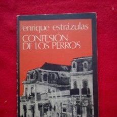 Libros de segunda mano: ENRIQUE ESTRAZULAS CONFESION DE LOS PERROS 1975 20 CMS 1ª EDICION 150 GRS . Lote 98356743
