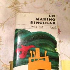 Libros de segunda mano: ANTIGUO LIBRO UN MARINO SINGULAR ESCRITO POR PHILLIP ROCK AÑO 1968 . Lote 98368871