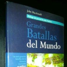 Libros de segunda mano: GRANDES BATALLAS DEL MUNDO / JOHN MACDONALD. Lote 98381139