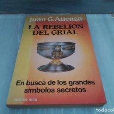 Libros de segunda mano: LIBRO LA REBELION DEL GRIAL - JUAN G.ATIENZA - ED. MARTINEZ ROCA, 1985. Lote 98395023