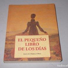 Libros de segunda mano: EL PEQUEÑO LIBRO DE LOS DÍAS, JOSÉ J. DE OLAÑETA, EDITOR 1.998. Lote 98406343