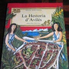 Libros de segunda mano: LA HESTORIA D'AVILES. MIGUEL SOLIS SANTOS. EDICIONES AZUCEL, SEGUNDA EDICION, 1992. A TODO COLOR. RU. Lote 98442339