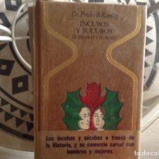 Libros de segunda mano: INCUBOS Y SÚCUBOS. DR. FREDERIK KONING. Lote 98518124