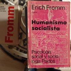 Libros de segunda mano: HUMANISMO,SOCIALISTA. ERICH FROMM. Lote 98521703