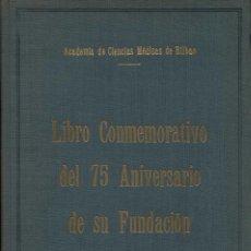 Libros de segunda mano: ACADEMIA DE CIENCIAS MÉDICAS DE BILBAO. LIBRO CONMEMORATIVO DEL 75 ANIVERSARIO. Lote 98528323