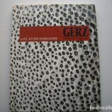 Libros de segunda mano: JOCHEN GERZ - LIFE AFTER HUMANISM. PHOTO / TEXT 1988 - 1992 GERZ, JOCHEN. - FRIESE, PETER. Lote 98548483